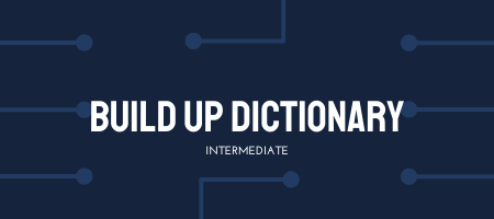 Module 12: Build Up Dictionary