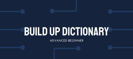 Module 01: Build Up Dictionary